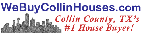 We Buy Houses in Collin County Texas